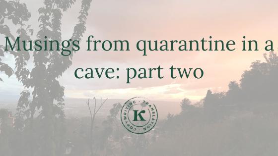 Quarantine in a cave