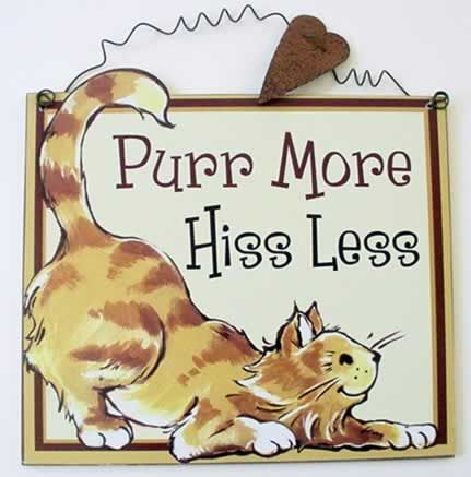 purr more, hiss less