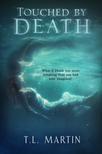 Touched by Death by T.L. Martin