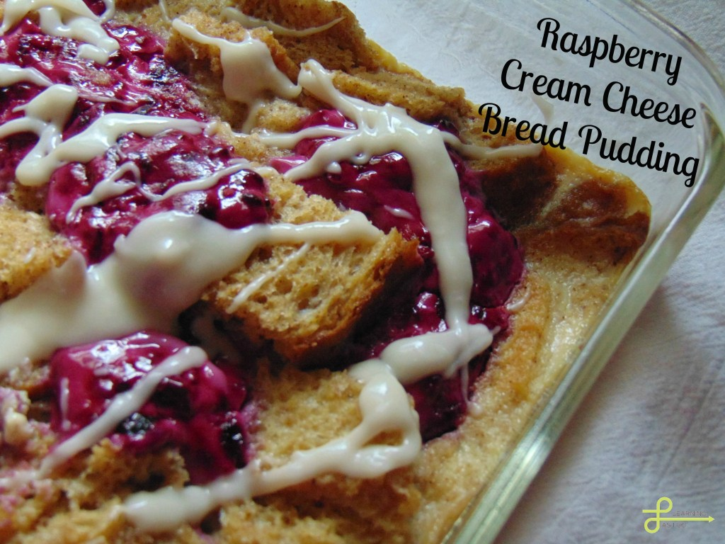 Raspberry Cream Cheese Bread Pudding - Learning As I Go