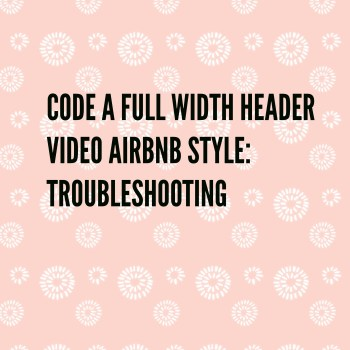 Code a full width header video AirBnB style:  Troubleshooting