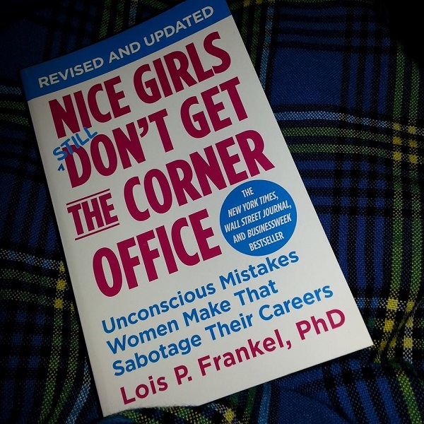 Bool Review, Nice Girls Still Don't Get The Corner Office, Lois P Frankel, Careers