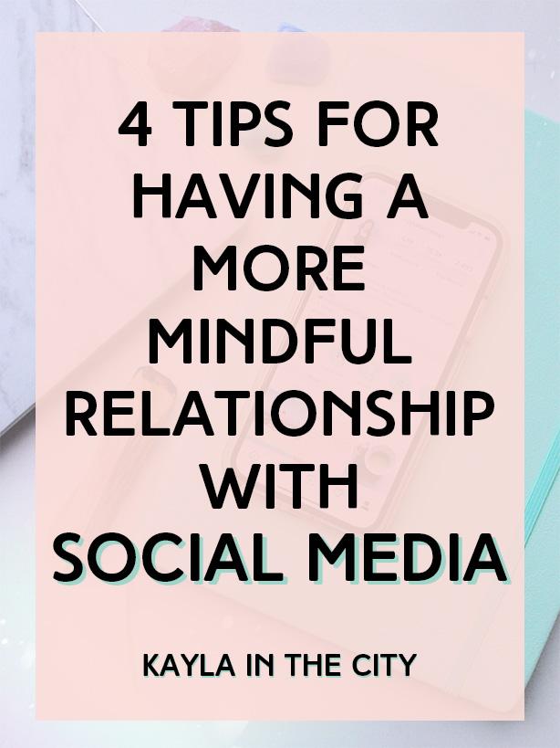 Mindful social media tips || 4 Tips For Having a More Mindful Relationship With Social Media