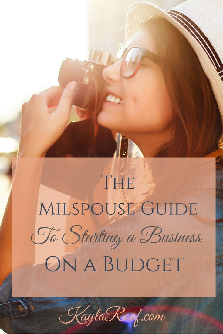 The MilSpouse Guide to Starting a Business on a Budget |Kayla Roof, Business Advisor