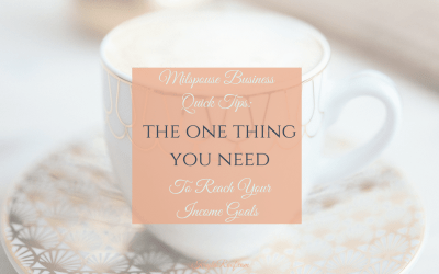 The One Thing You Need to Reach Your Income Goals
