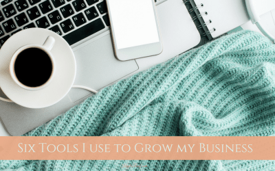 Six Tools I Use to Grow My Business