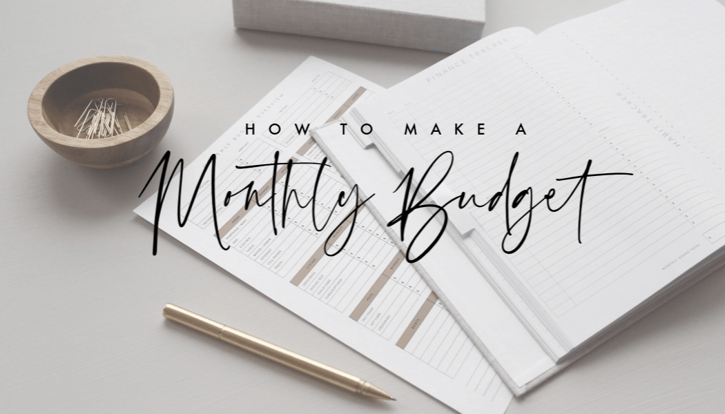 How to Make a Monthly Budget in 6 Easy Steps