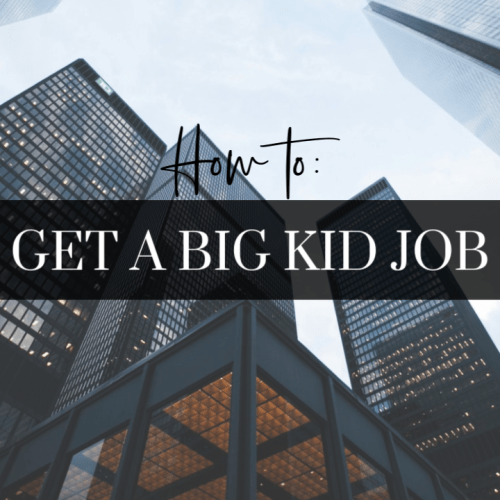 how to get a big kid job