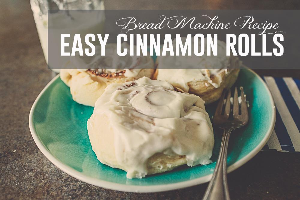 Amazingly Easy Cinnamon Rolls With Bread Machine