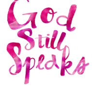 God Still Speaks.
