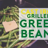 Green Beans Grilled on Cast Iron | Easy Recipe