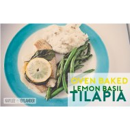 Oven Baked Tilapia Fish with Lemon & Basil | Easy Dinners