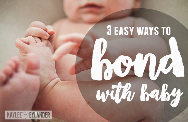 3 Easy Ways to Bond with Baby