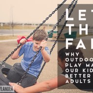 Let Them Fail | Why Outdoor Play Makes Our Kids Better Adults