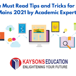 The Must Read Tips and Tricks for JEE Mains 2021 by Academic Experts