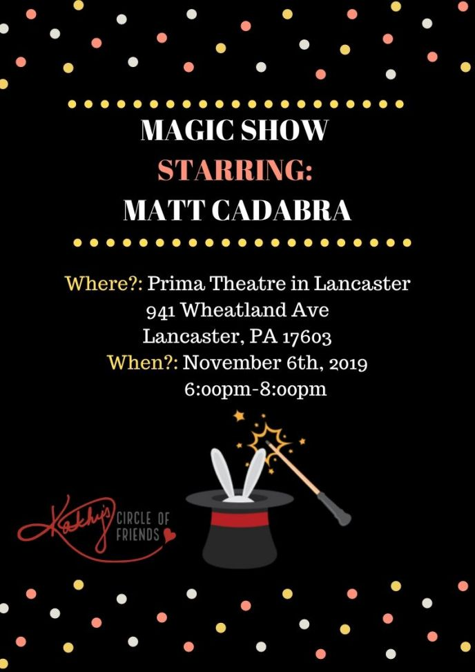 November 6, 2019 - Magic Show at Prima Theatre in Lancaster PA - Kathy's Circle of Friends