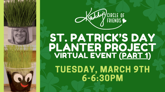 St. Patrick's Day Planter Project   Tuesday March 9th