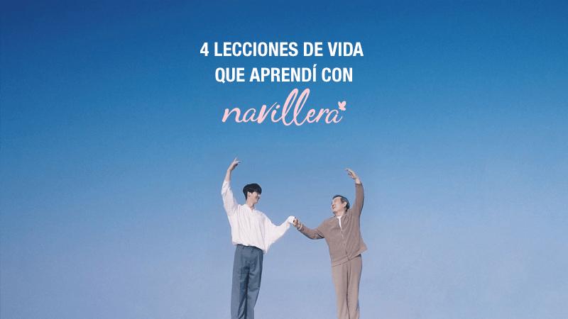 4 lecciones de vida que aprendí con Navillera