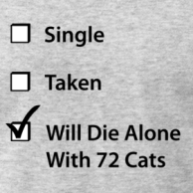 single-taken-will-die-alone-with-72-cats_design_large