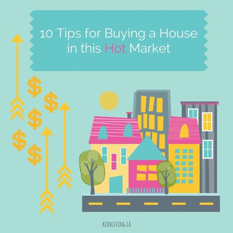 10 Tips for Buying a House in this Hot Market