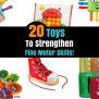20 Fine Motor Skills Toys For Toddlers And Preschoolers