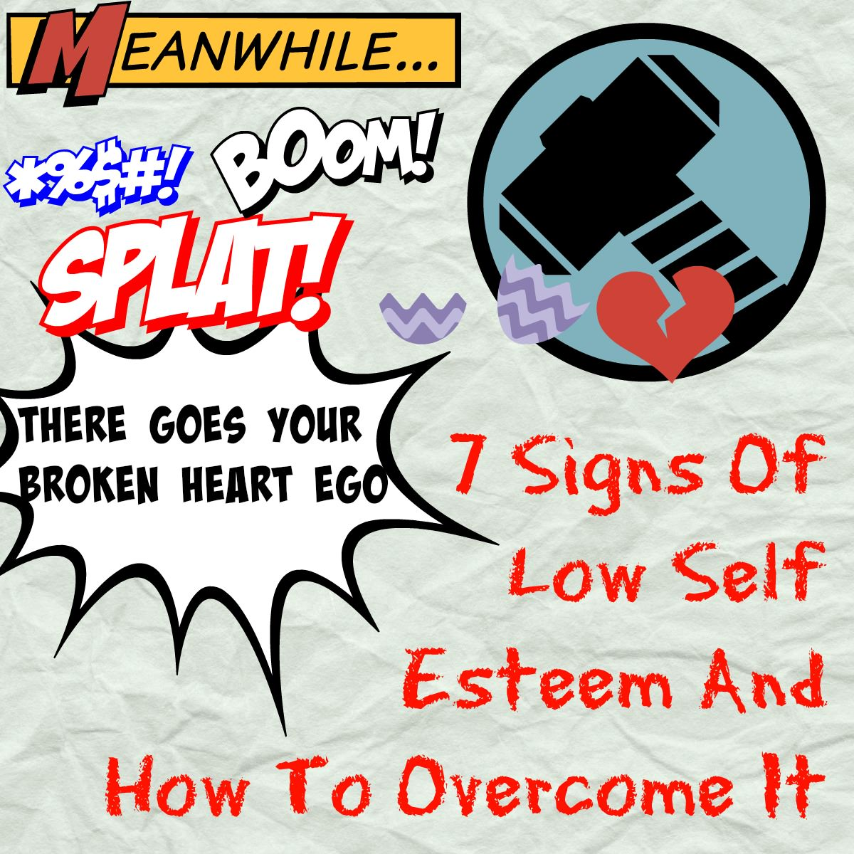 7 Signs Of Low Self Esteem And How To Overcome It
