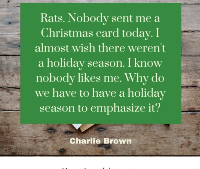 Nobody Sent Me A Christmas Card Today I Almost Wish There Weren