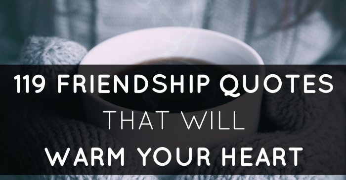 119 friendship quotes to