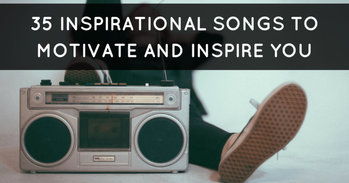35 inspirational songs with