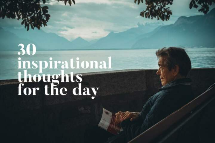 30 inspirational thoughts for