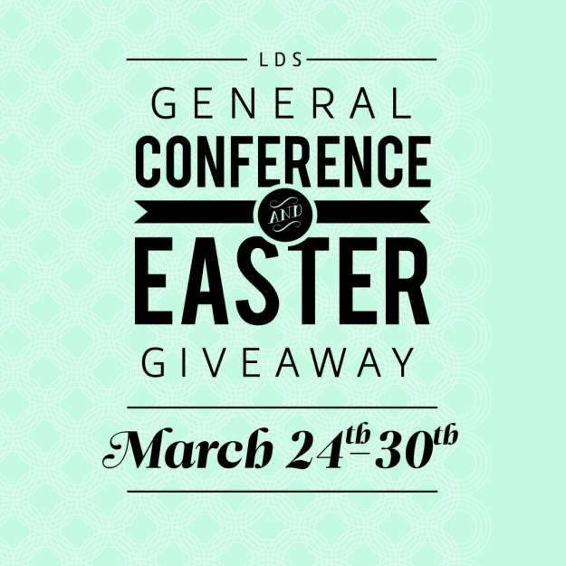 LDS General Conference & Easter Giveaway