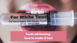 Read more about the article Teeth whitening: how to make it last