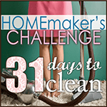 Homemakers Challenge - 31 Days to Clean