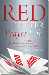 The Red Letter Prayer Life by Bob Hostetler