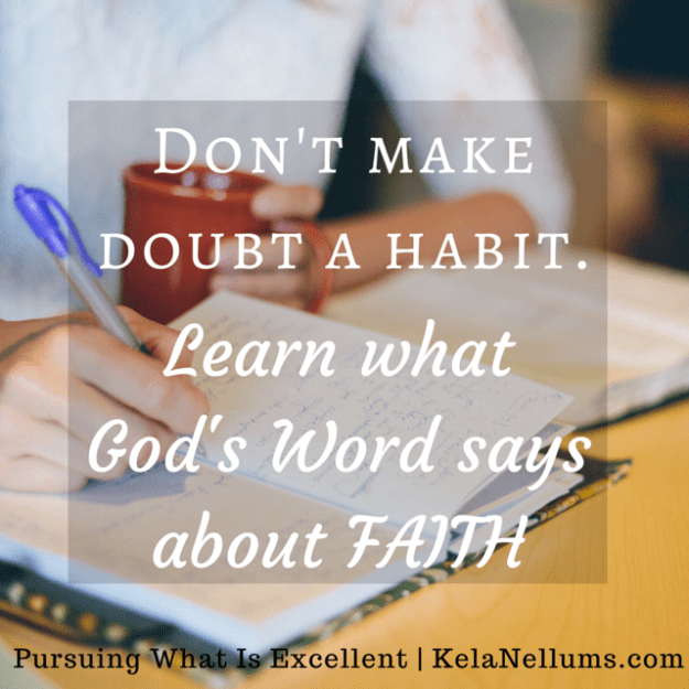 Don't make doubt a habit. Learn what God's Word says about FAITH.