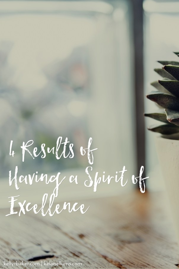 pursuing-what-is-excellent-4-results-of-having-a-spirit-of-excellence