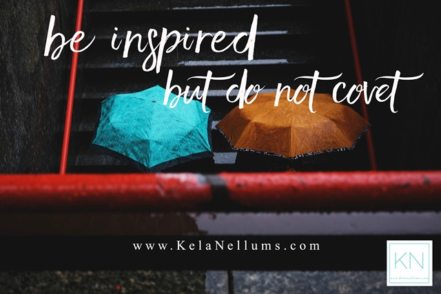 Pursuing What Is Excellent -- Be Inspired But Do Not Covet