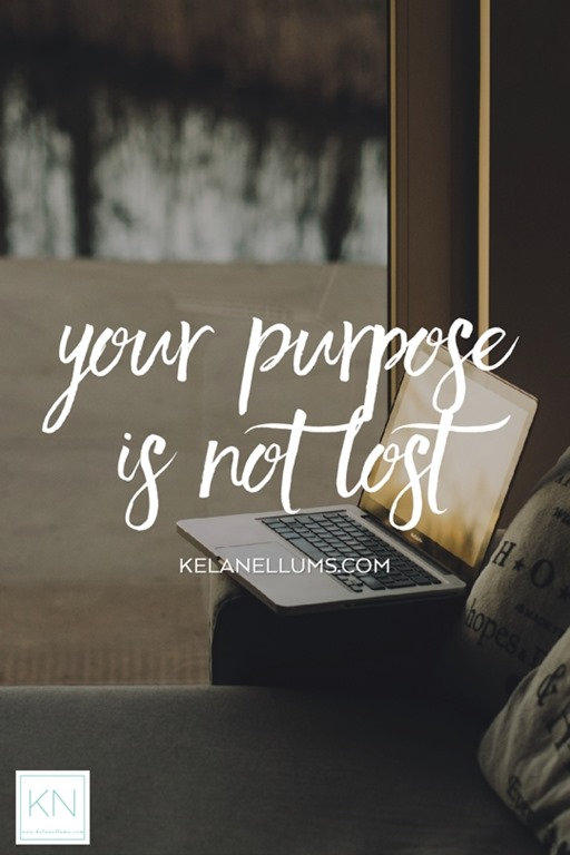 Pursuing What Is Excellent - Your Purpose Is Not Lost