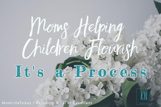 pursuing what is excellent -- moms helping children flourish