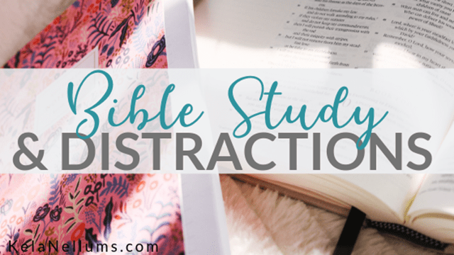 Pursuing What Is Excellent -- Bible Study and Distractions