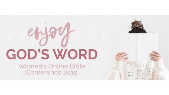 Enjoy God's Word Women's Online Bible Conference 2019