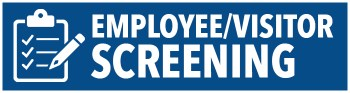 Graphic: checklist icon with the text: Employee/Visitor Screening