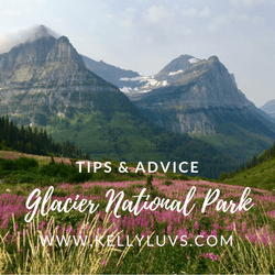 Glacier National Park. Tips & Advice