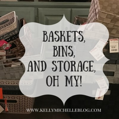 Baskets, Bins, and Storage, Oh My!