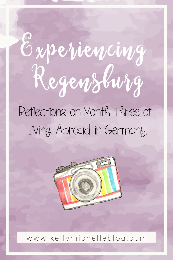 Month Three living abroad in Regensburg Germany as an expat.
