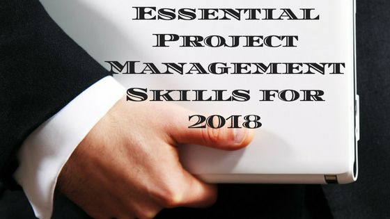 Essential Project Management Skills for 2018
