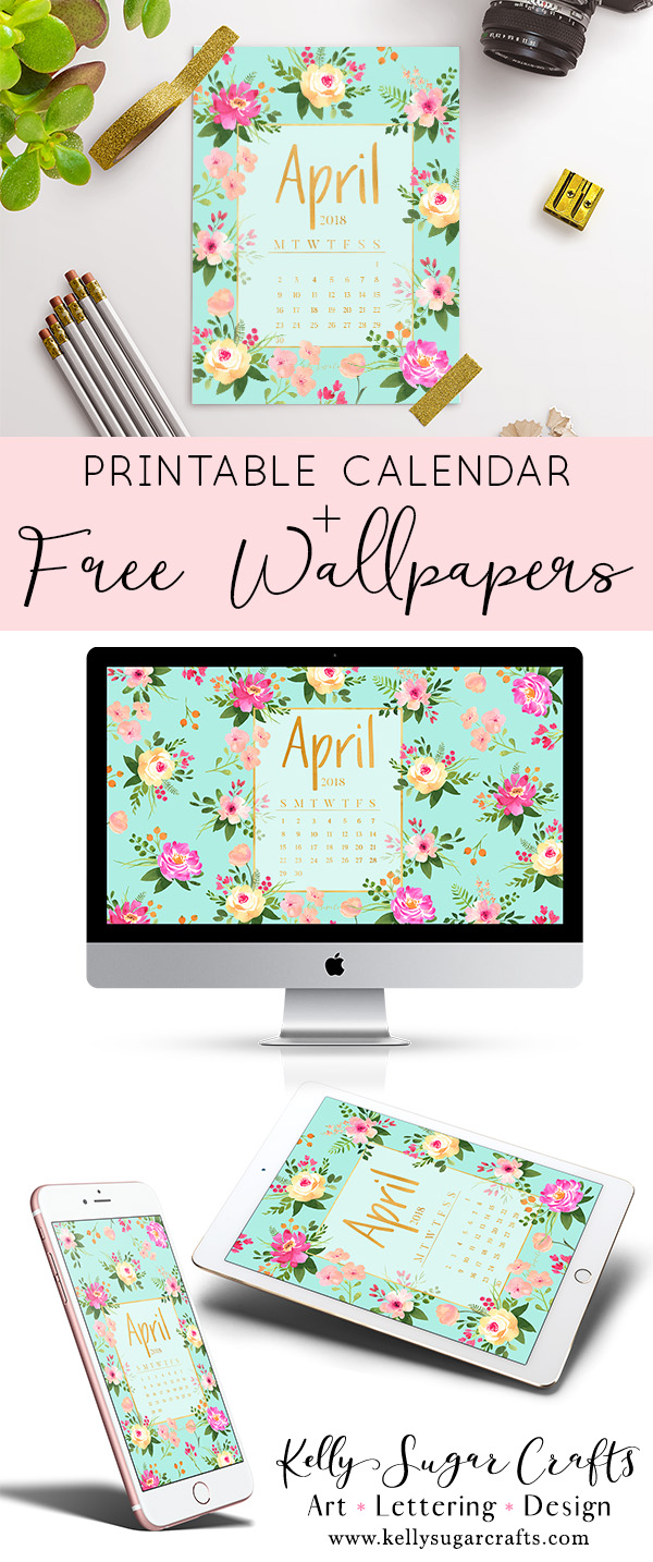 image regarding Printable Wallpapers named April 2018 Calendar Wallpapers + Printable Kelly Sugar Crafts