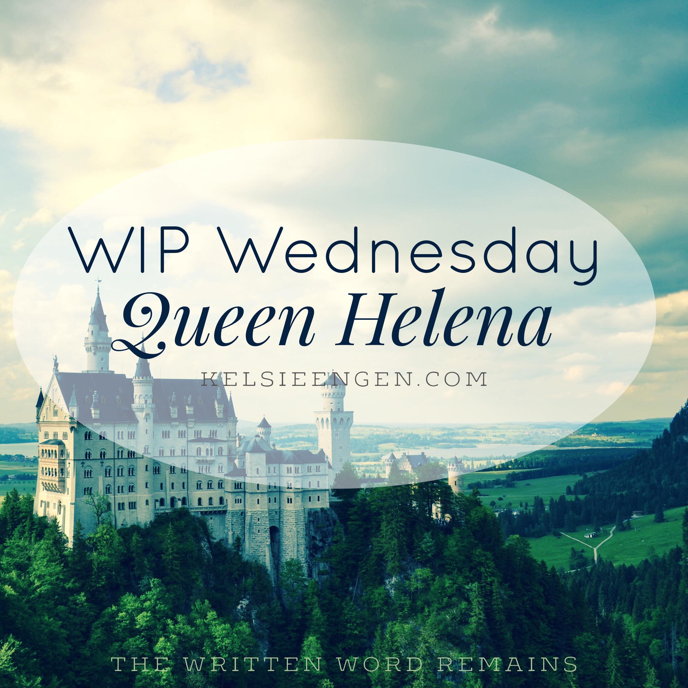 WIP Wednesday: Queen Helena
