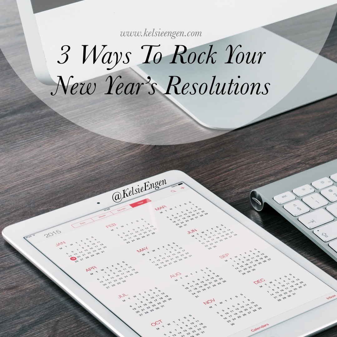 3 Ways to Rock Your New Year's Resolutions