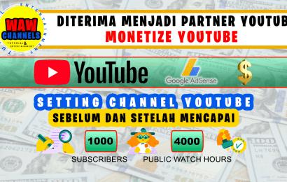 Cara Monetisasi Channel Youtube | Diterima Menjadi Program Partner YouTube